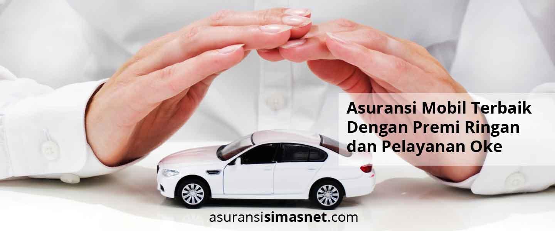 Memilih Asuransi Mobil Terbaik dan Tepat Bagi Kendaraan